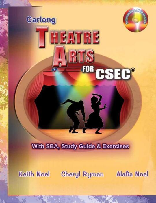Carlong Theatre Arts for CSEC® With SBA, Study Guide & Exercises