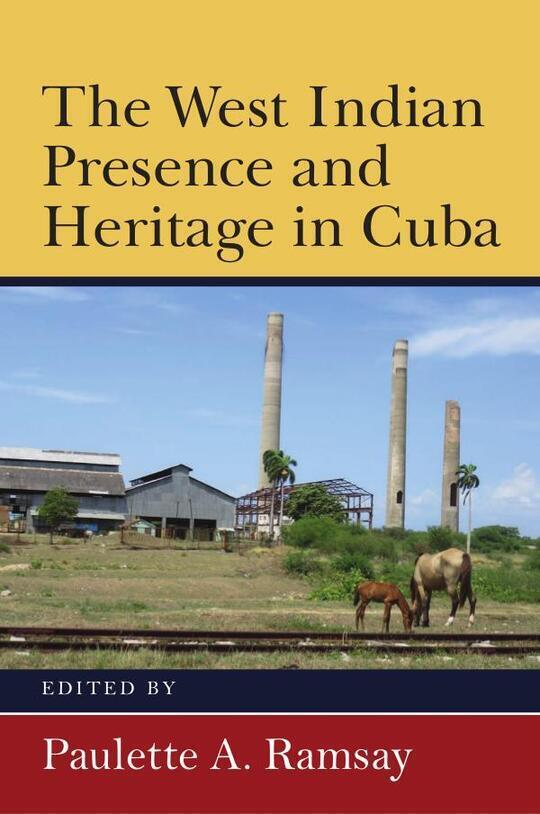 The West Indian Presence and Heritage in Cuba