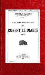L'Histoire merveilleuse de Robert le Diable remise en lumière pour édifier les petits et distraire les autres