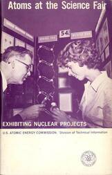 Atoms at the Science Fair Exhibiting Nuclear Projects