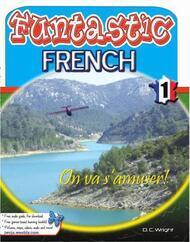 Funtastic French Book 1: On va s'amuser!