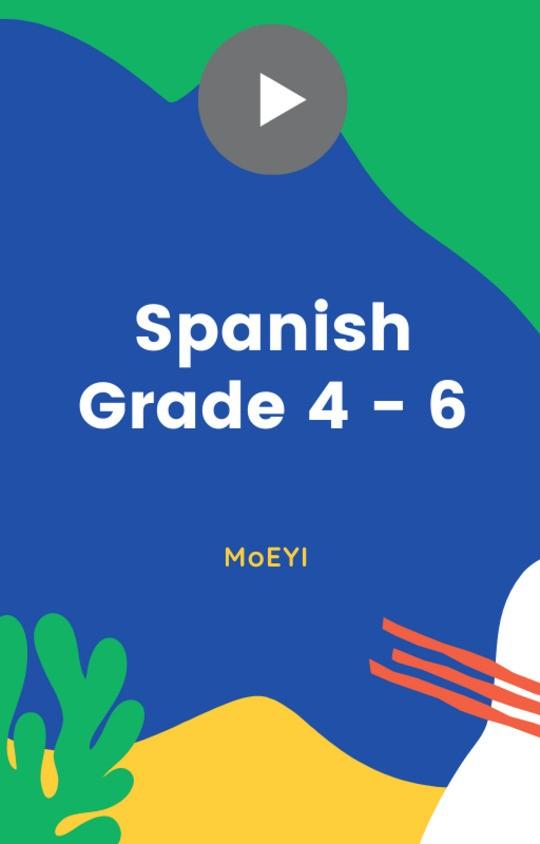 MoEYI Spanish - Grade 4 - 6