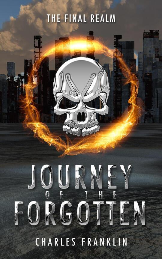Journey of the Forgotten (The Final Realm, #2)