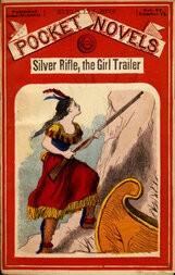 Silver Rifle, the Girl Trailer Beadle's Pocket Novels No. 72