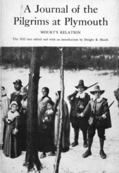 A Journal of the Pilgrims at Plymouth; Mourt's Relation: A Relation or Journal of the English Plantation settled at Plymouth in New England, by Certain English adventurers both merchants and others